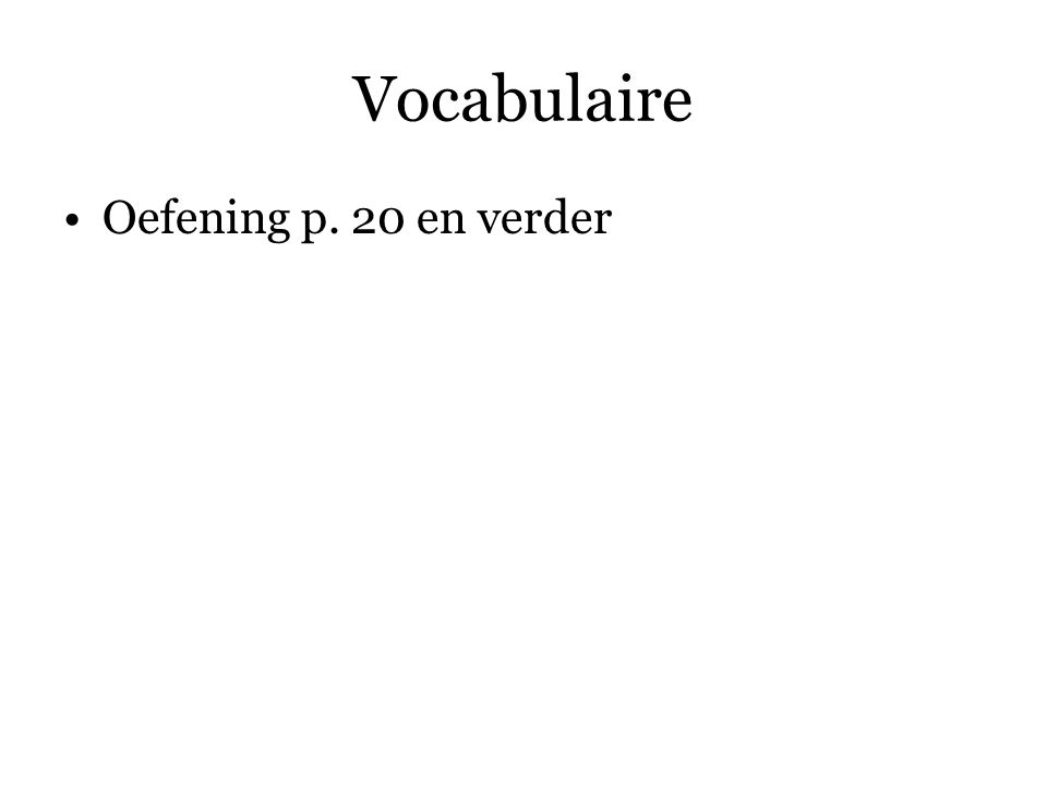 Vocabulaire Oefening p. 20 en verder