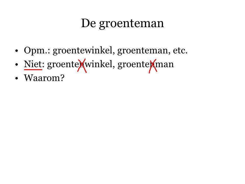 De groenteman Opm.: groentewinkel, groenteman, etc.