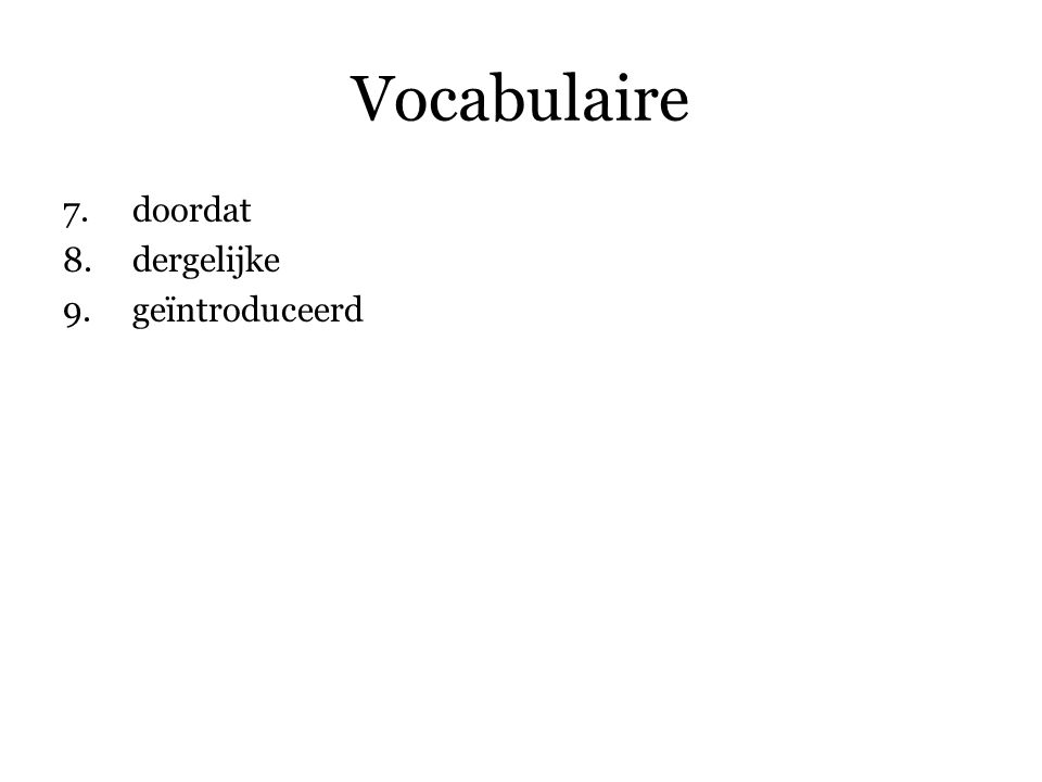 Vocabulaire doordat dergelijke geïntroduceerd