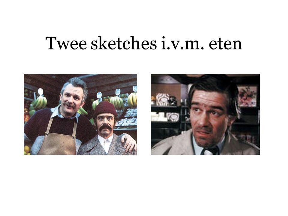 Twee sketches i.v.m. eten