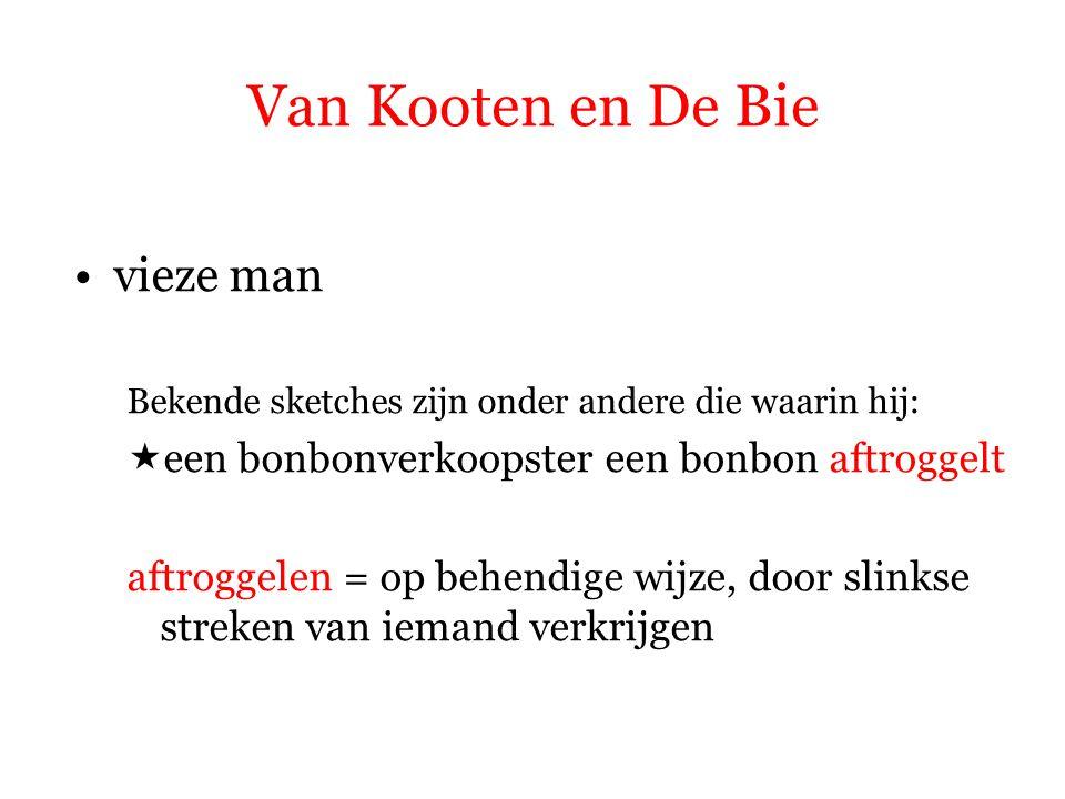 Van Kooten en De Bie vieze man
