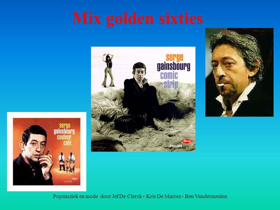 Mix golden sixties Popmuziek en mode door Jef De Clerck - Kris De Marrez - Ben Vandermeulen