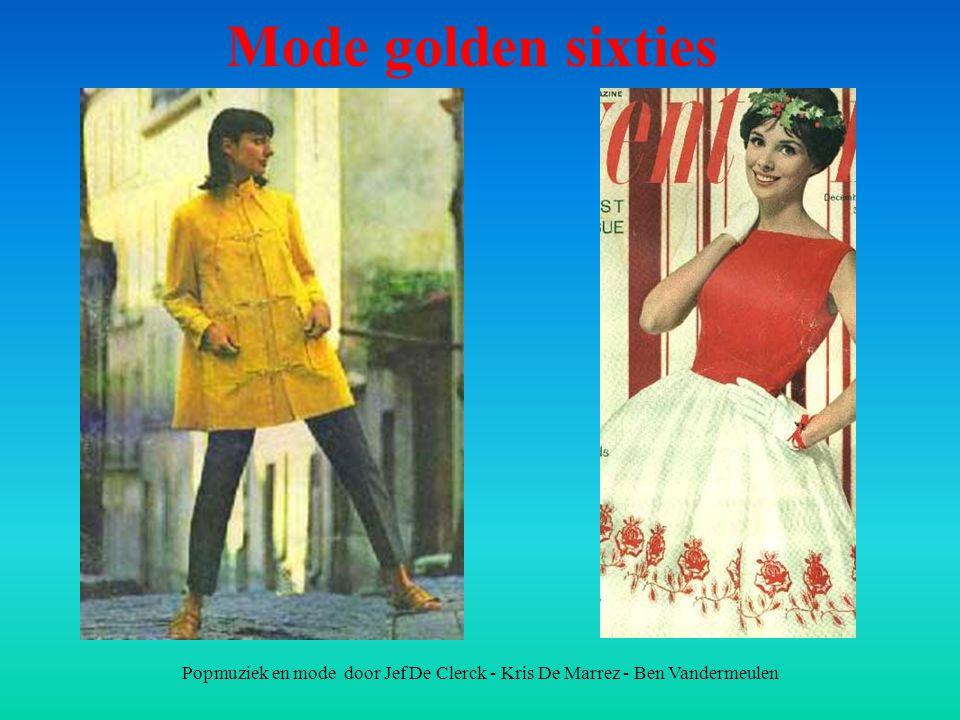 Mode golden sixties Popmuziek en mode door Jef De Clerck - Kris De Marrez - Ben Vandermeulen