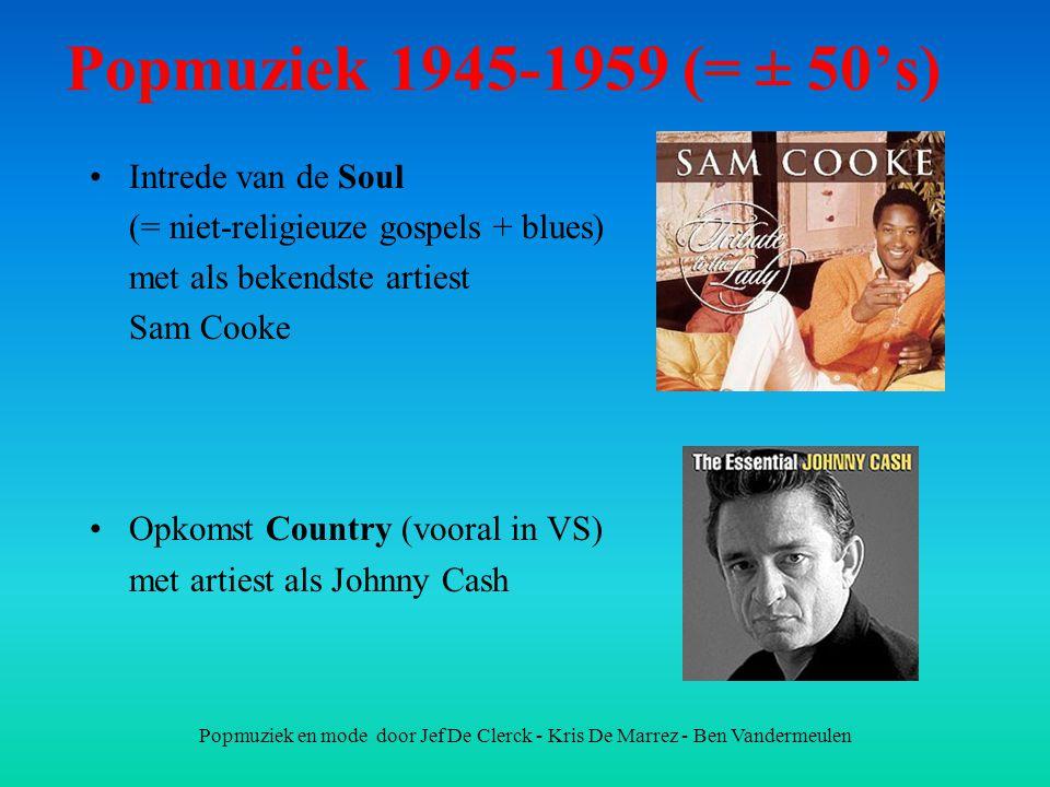 Popmuziek 1945-1959 (= ± 50's) Intrede van de Soul