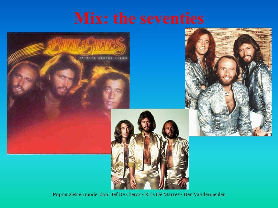Mix: the seventies Popmuziek en mode door Jef De Clerck - Kris De Marrez - Ben Vandermeulen