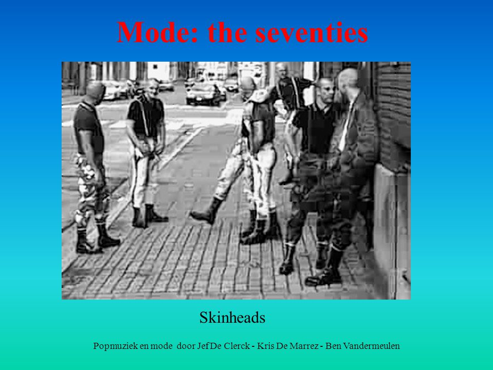 Mode: the seventies Skinheads