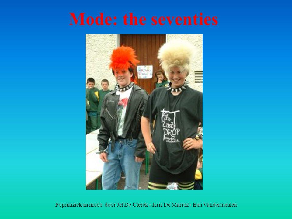 Mode: the seventies Popmuziek en mode door Jef De Clerck - Kris De Marrez - Ben Vandermeulen