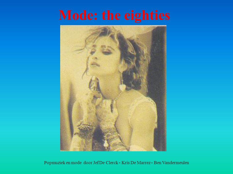 Mode: the eighties Popmuziek en mode door Jef De Clerck - Kris De Marrez - Ben Vandermeulen