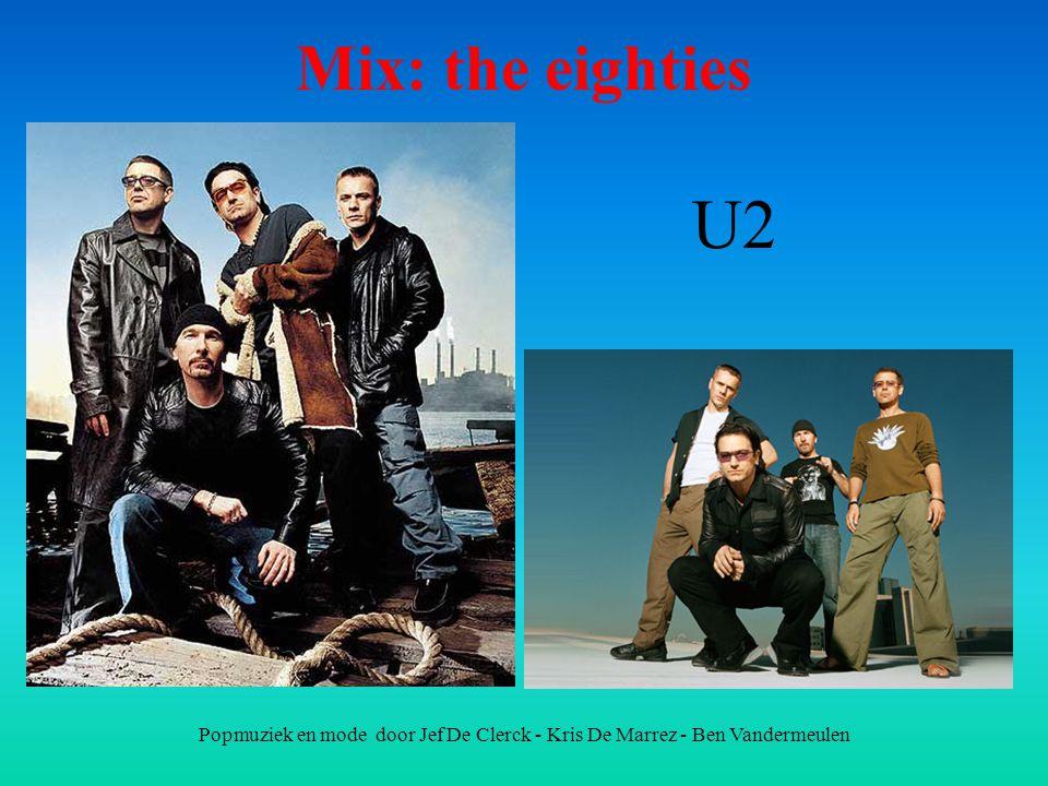 Mix: the eighties U2 Popmuziek en mode door Jef De Clerck - Kris De Marrez - Ben Vandermeulen