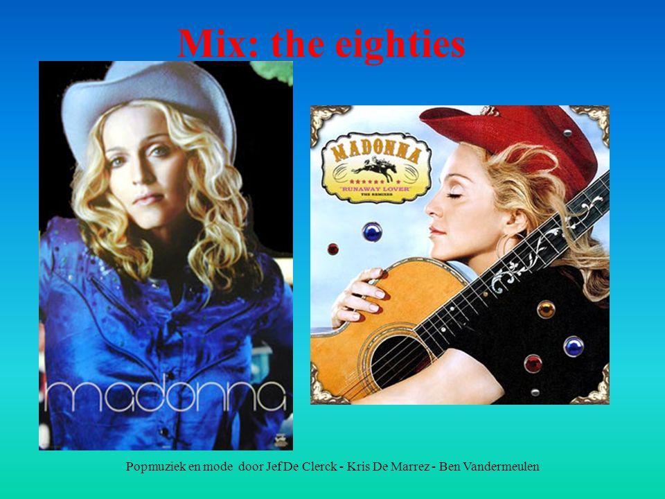 Mix: the eighties Popmuziek en mode door Jef De Clerck - Kris De Marrez - Ben Vandermeulen