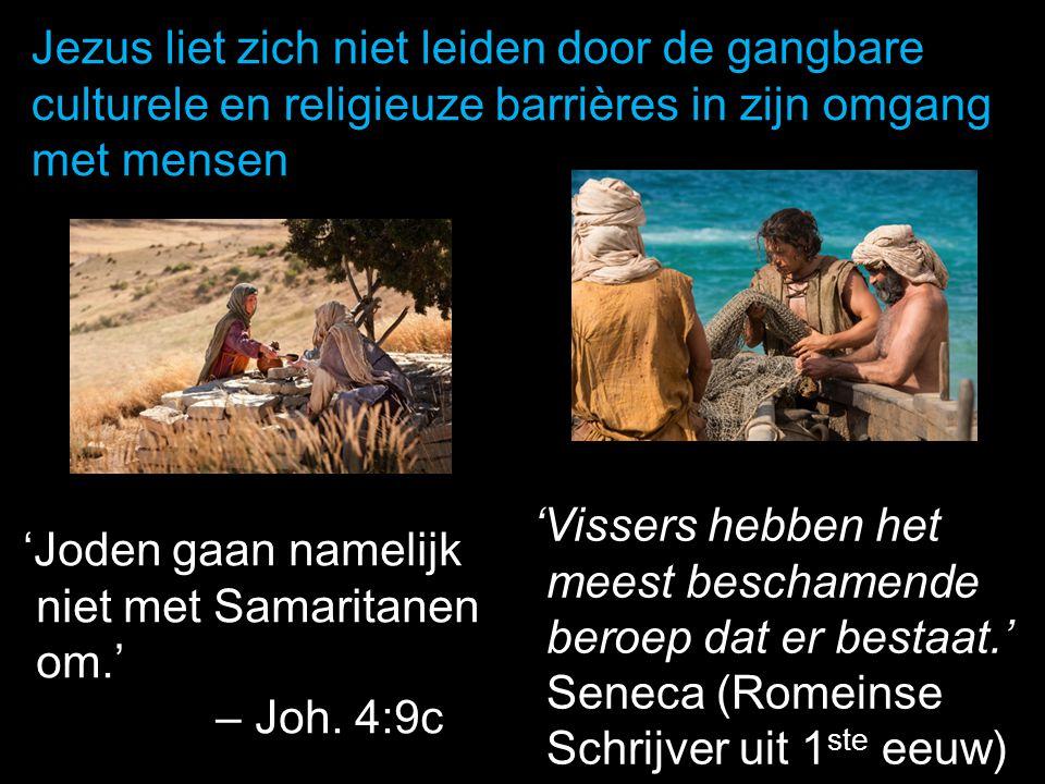 Jezus liet zich niet leiden door de gangbare culturele en religieuze barrières in zijn omgang met mensen