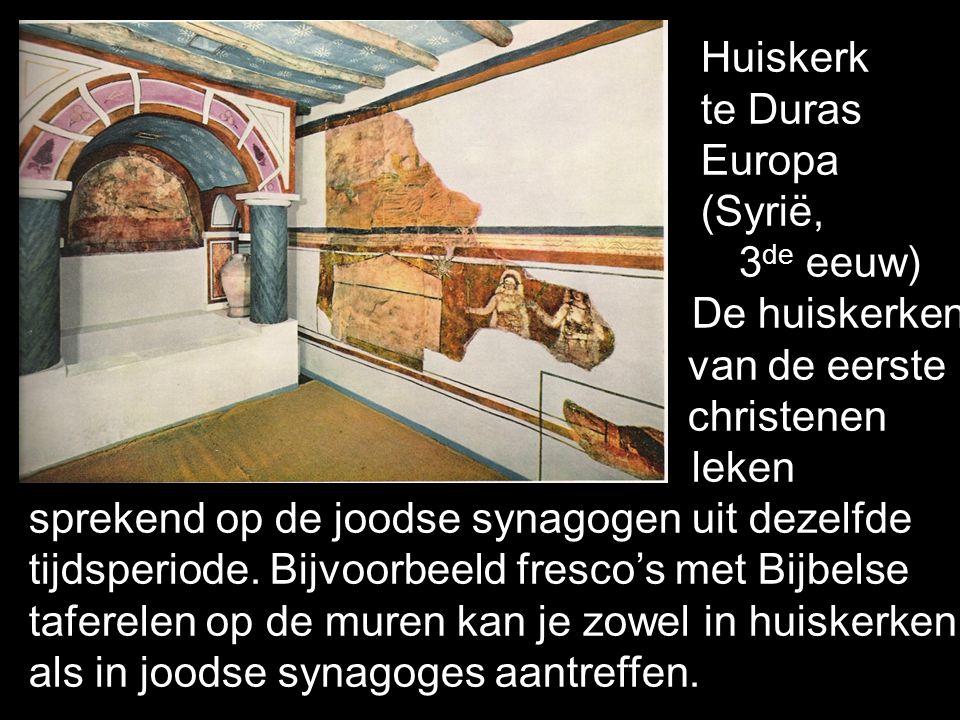 Huiskerk te Duras. Europa. (Syrië, 3de eeuw) De huiskerken. van de eerste. christenen. leken.