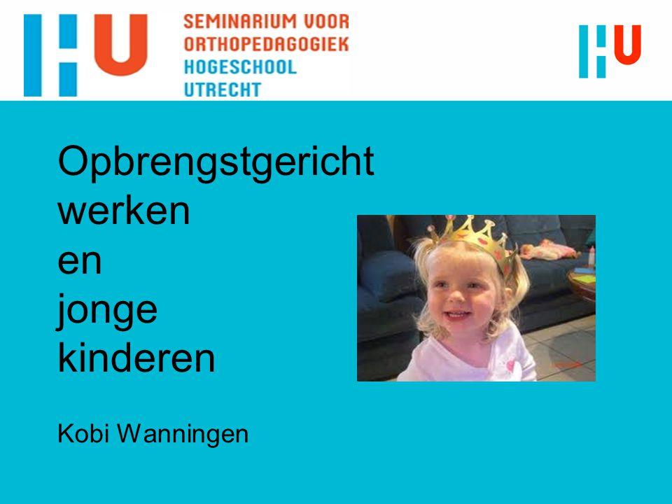 Opbrengstgericht werken en jonge kinderen Kobi Wanningen Rita Lorkeers