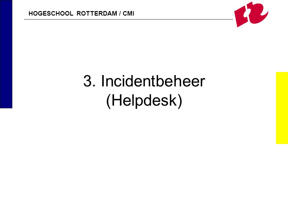 3. Incidentbeheer (Helpdesk)