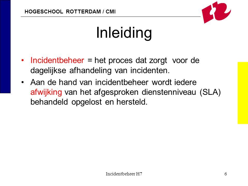 Inleiding Incidentbeheer = het proces dat zorgt voor de dagelijkse afhandeling van incidenten.