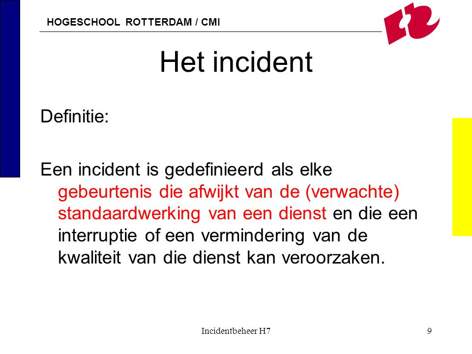Het incident Definitie: