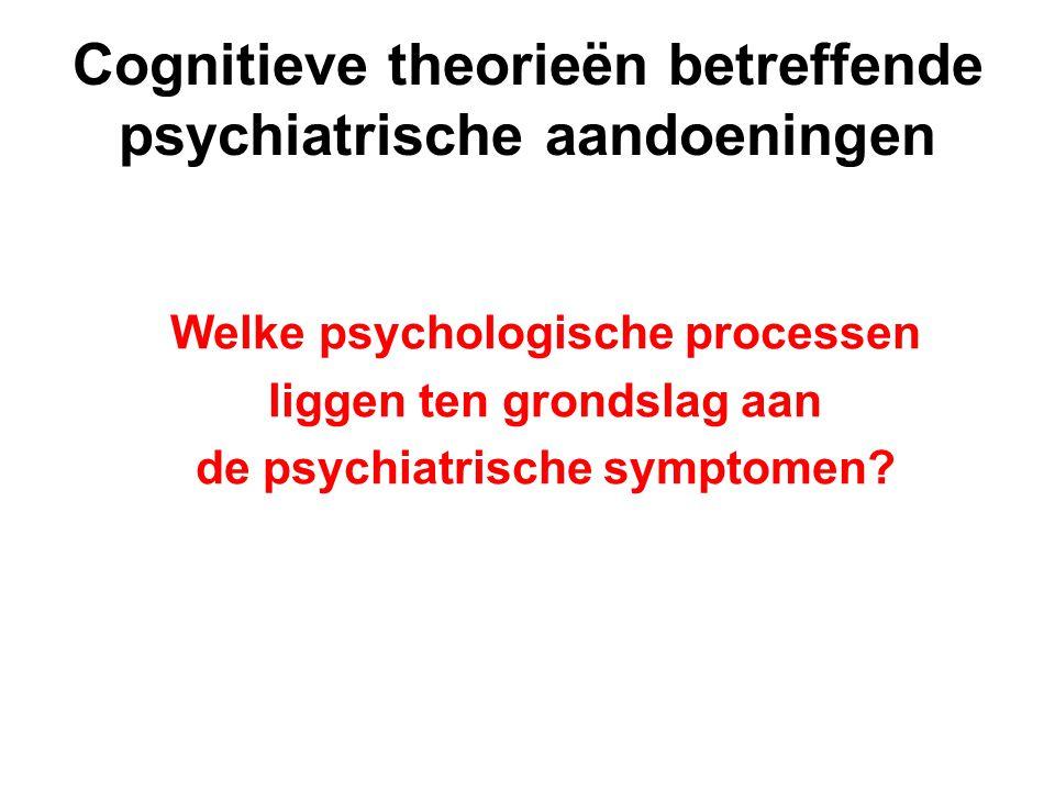 Cognitieve theorieën betreffende psychiatrische aandoeningen