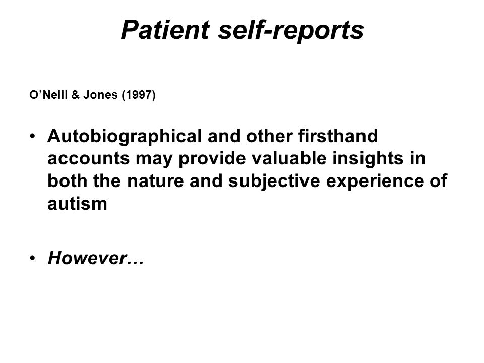 Patient self-reports O'Neill & Jones (1997)