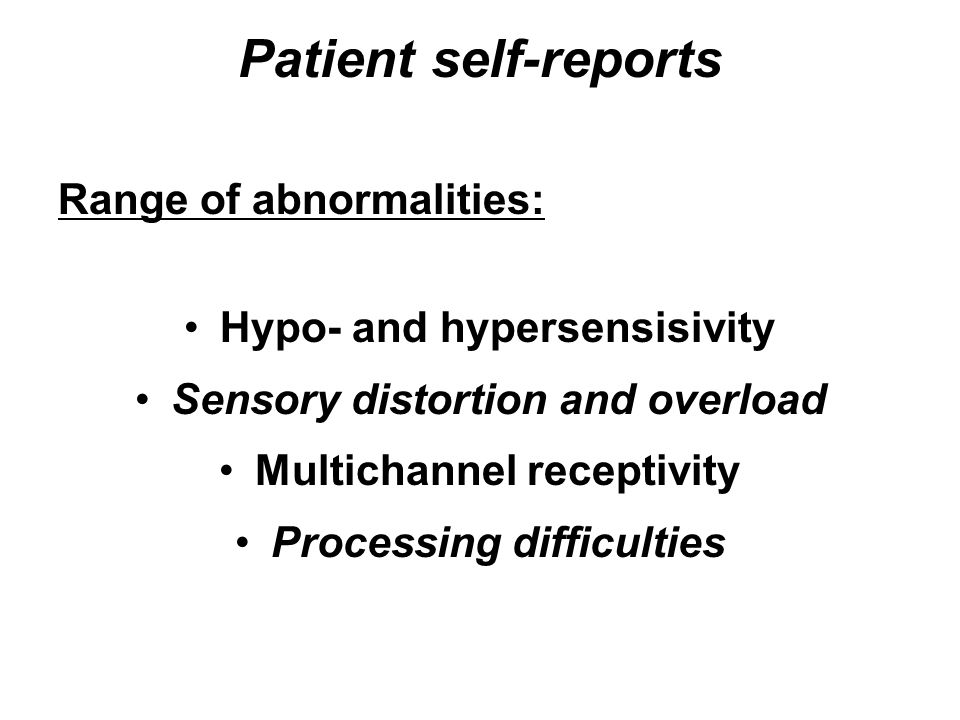 Patient self-reports Range of abnormalities: