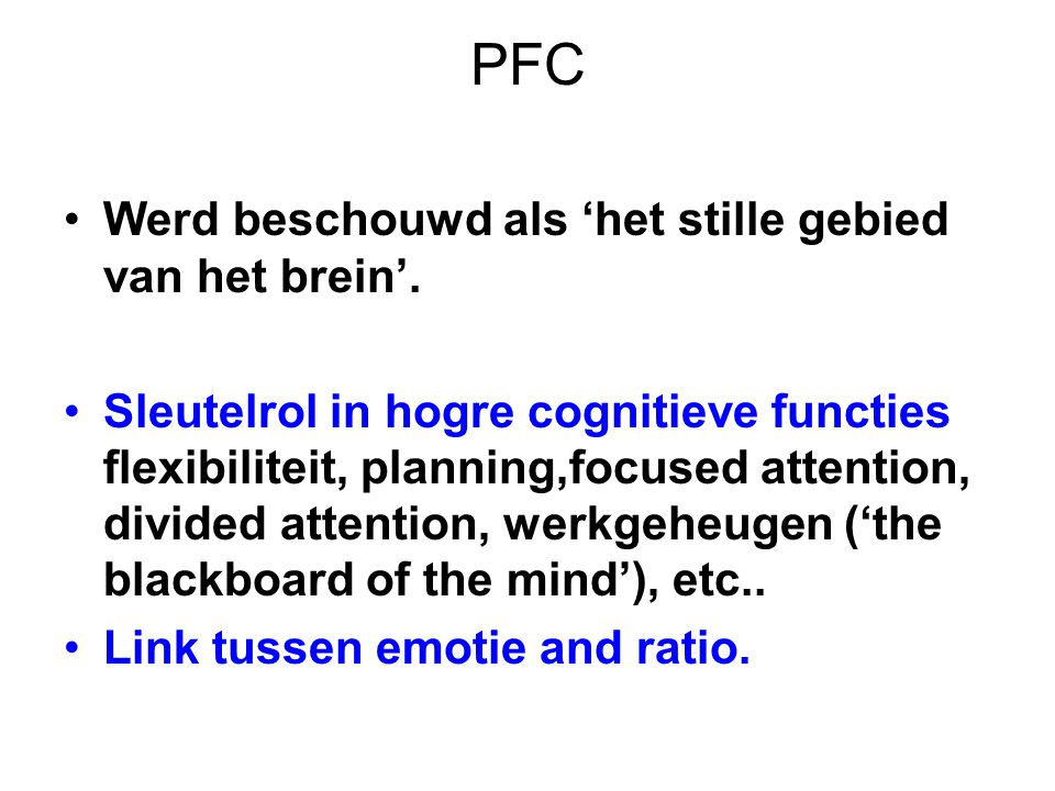 PFC Werd beschouwd als 'het stille gebied van het brein'.