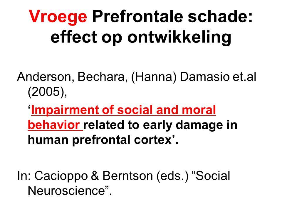 Vroege Prefrontale schade: effect op ontwikkeling