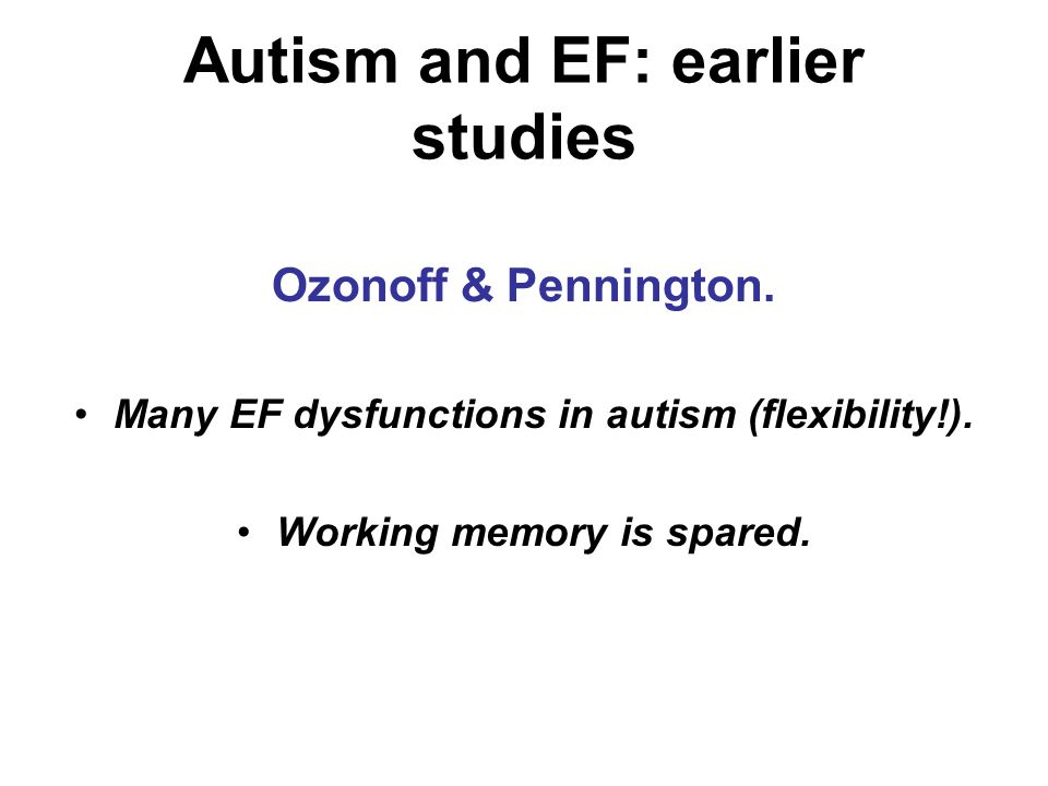 Autism and EF: earlier studies