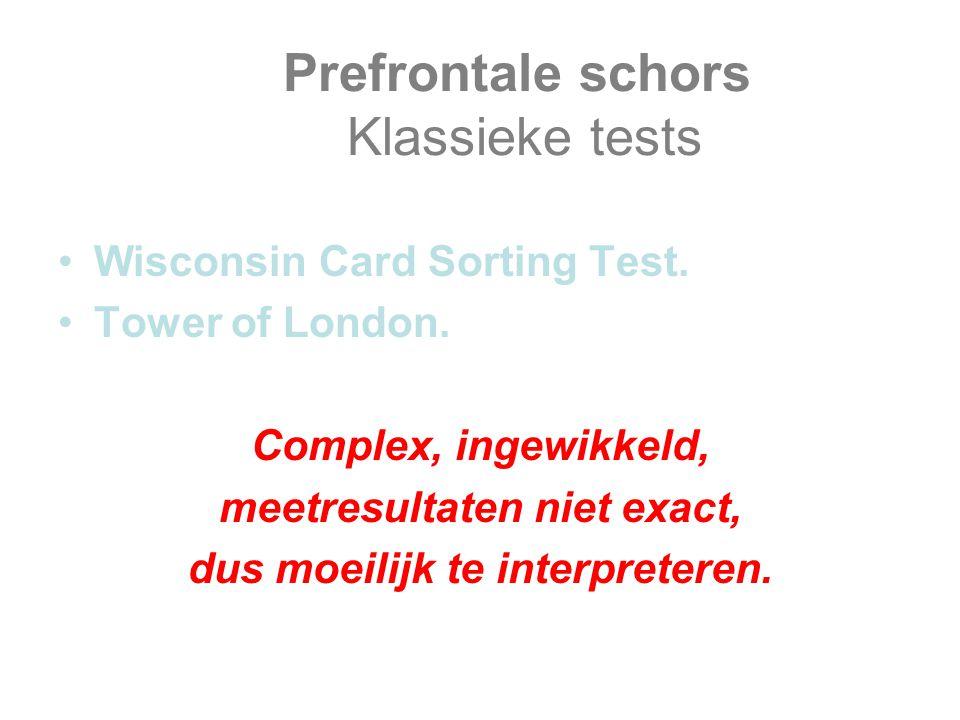 Prefrontale schors Klassieke tests