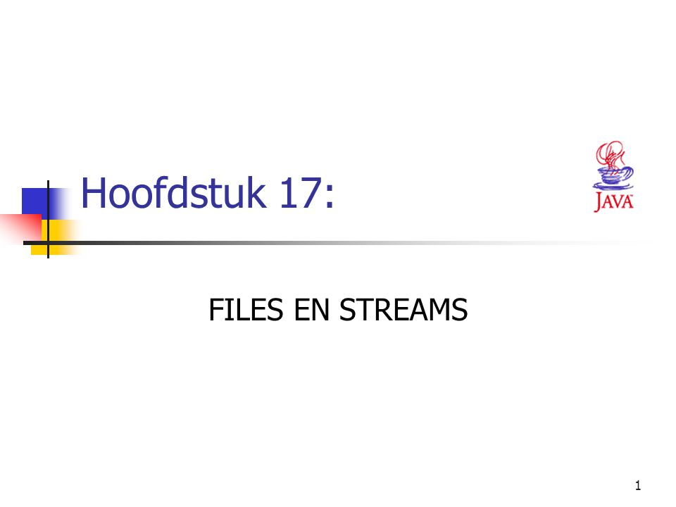 Hoofdstuk 17: FILES EN STREAMS