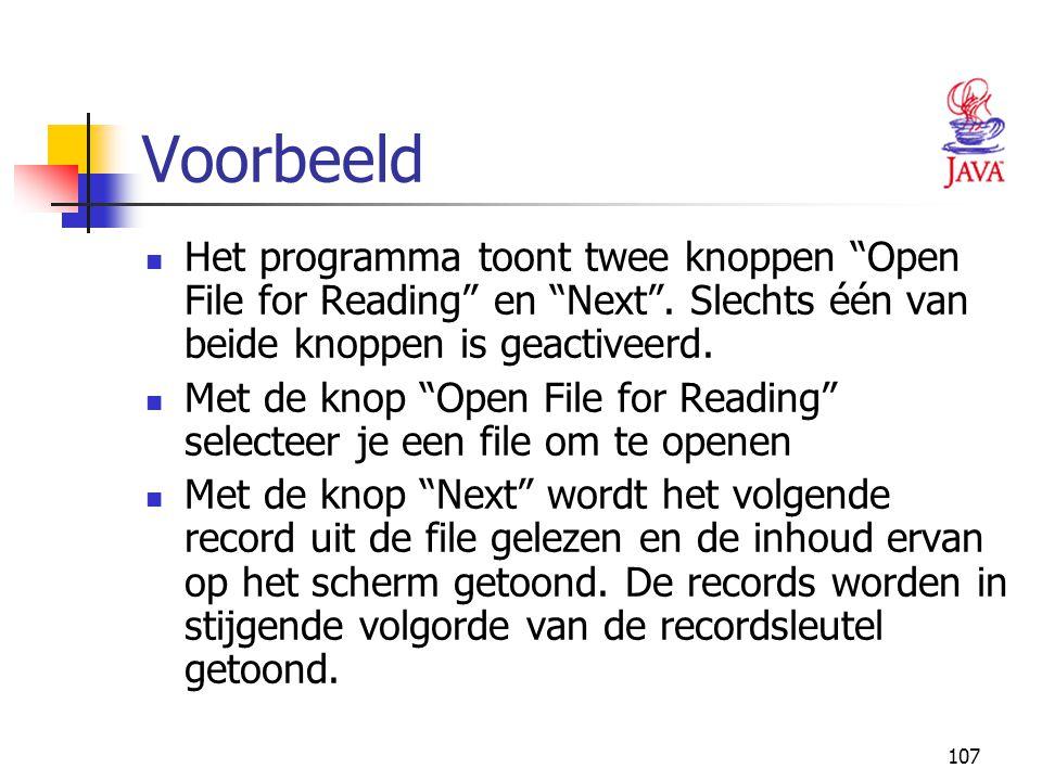 Voorbeeld Het programma toont twee knoppen Open File for Reading en Next . Slechts één van beide knoppen is geactiveerd.