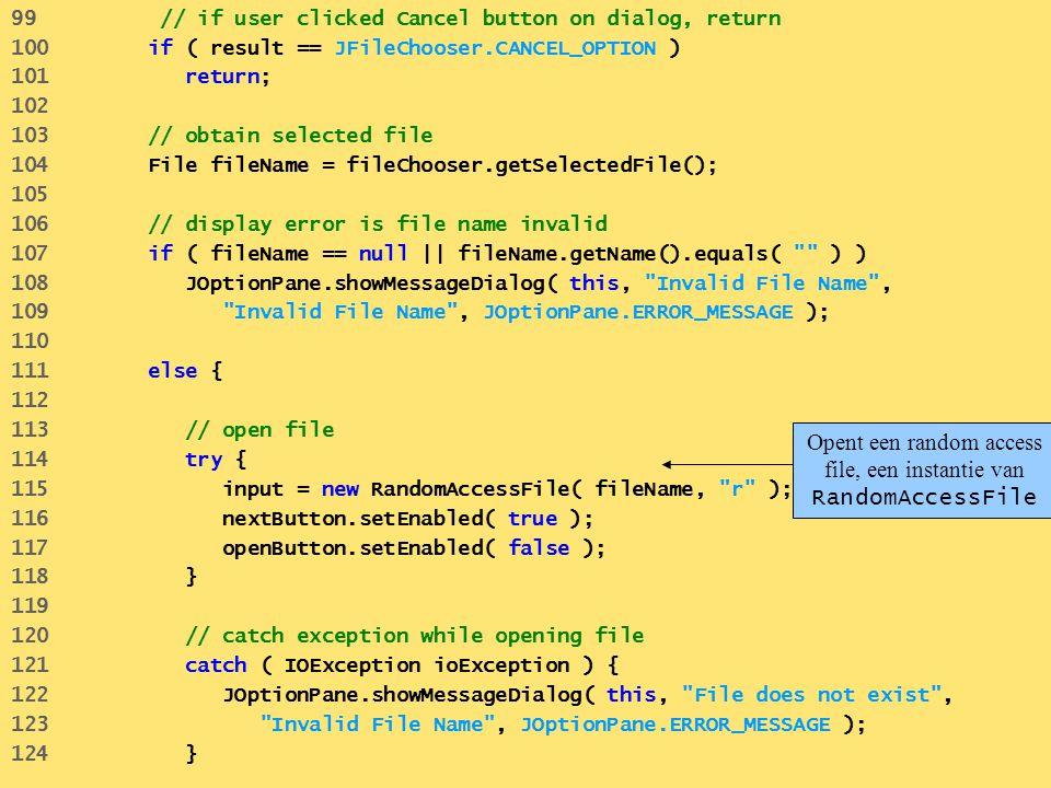 Opent een random access file, een instantie van RandomAccessFile