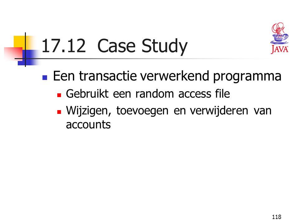 17.12 Case Study Een transactie verwerkend programma