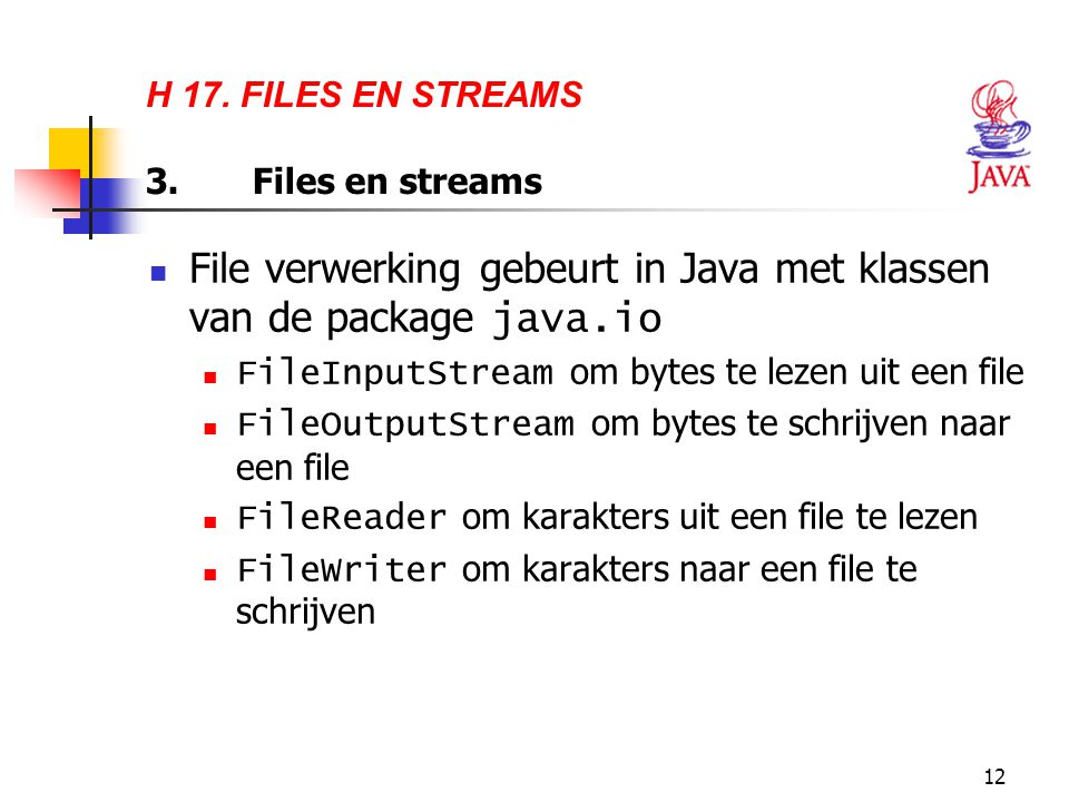 H 17. FILES EN STREAMS 3. Files en streams