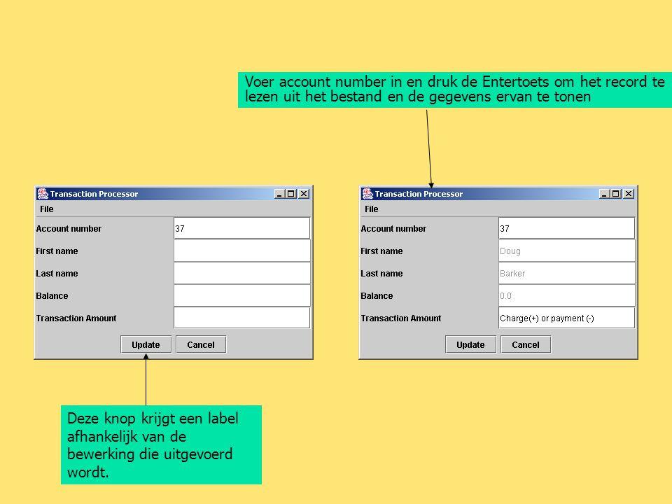 Voer account number in en druk de Entertoets om het record te lezen uit het bestand en de gegevens ervan te tonen