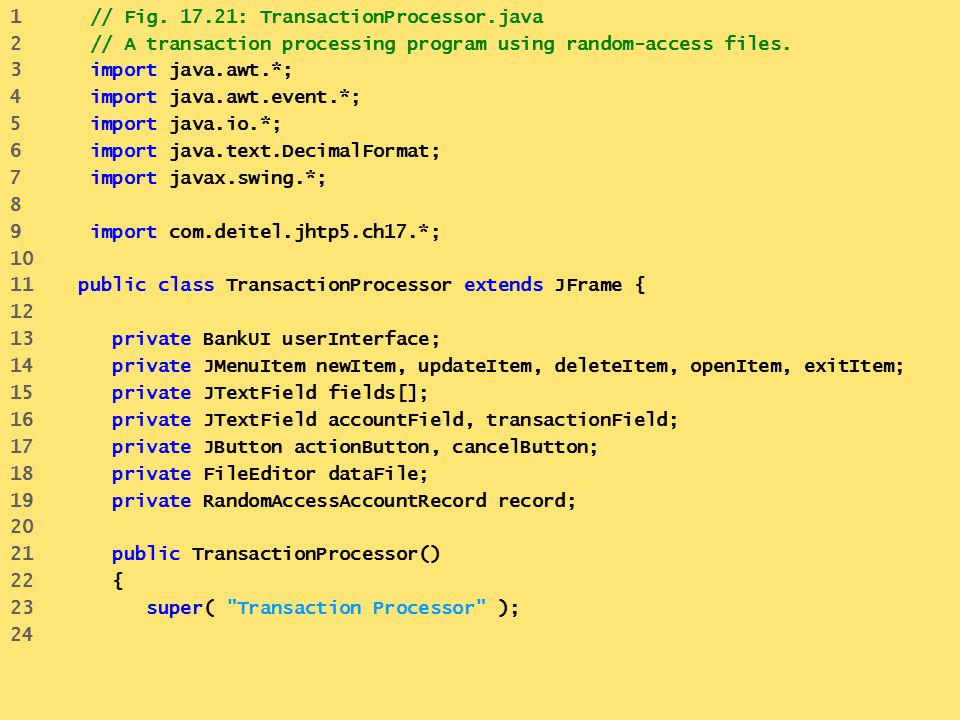 1 // Fig. 17.21: TransactionProcessor.java