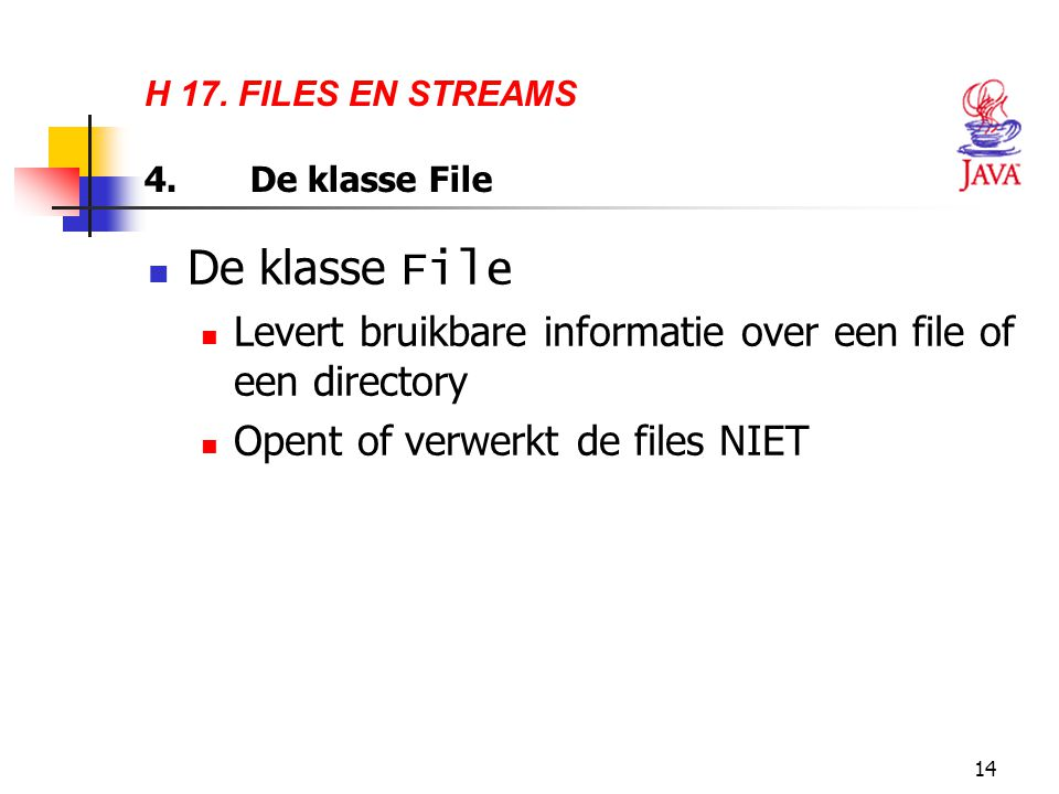 H 17. FILES EN STREAMS 4. De klasse File