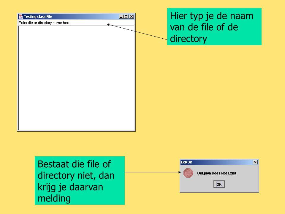 Hier typ je de naam van de file of de directory