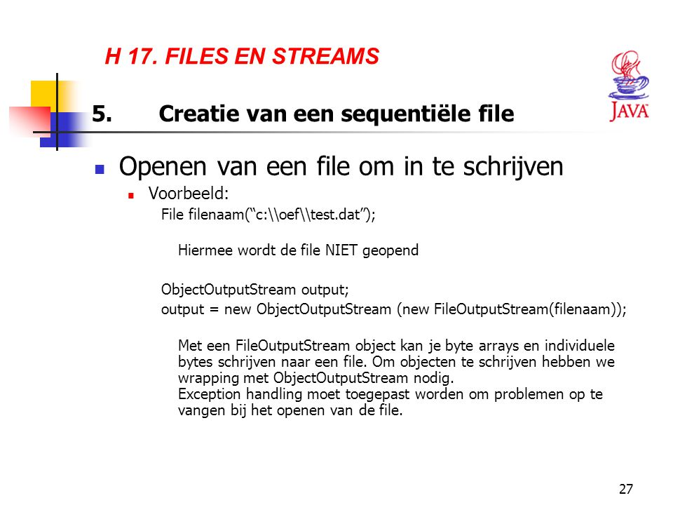H 17. FILES EN STREAMS 5. Creatie van een sequentiële file