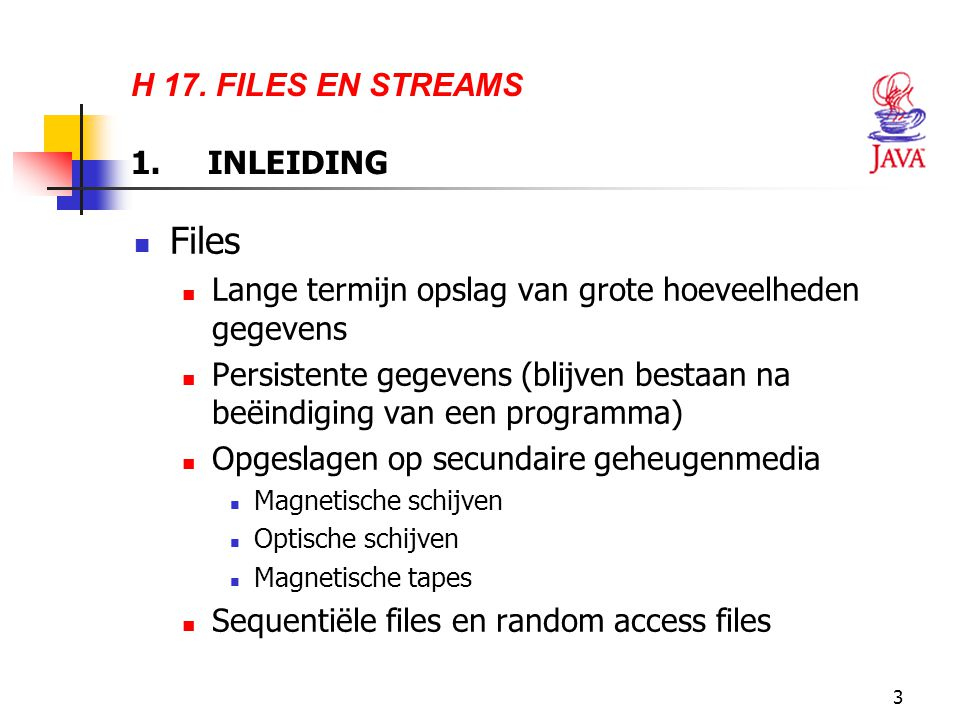 H 17. FILES EN STREAMS 1. INLEIDING