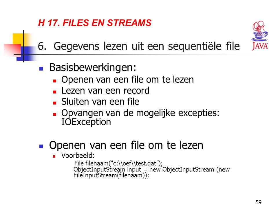H 17. FILES EN STREAMS 6. Gegevens lezen uit een sequentiële file