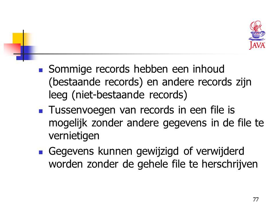 Sommige records hebben een inhoud (bestaande records) en andere records zijn leeg (niet-bestaande records)