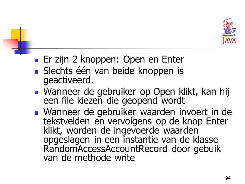 Er zijn 2 knoppen: Open en Enter