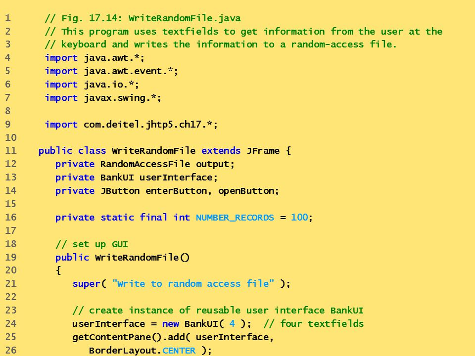 1 // Fig. 17.14: WriteRandomFile.java