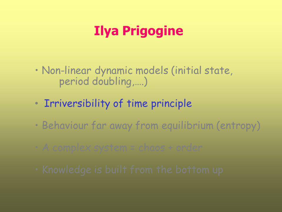 Ilya Prigogine Non-linear dynamic models (initial state,