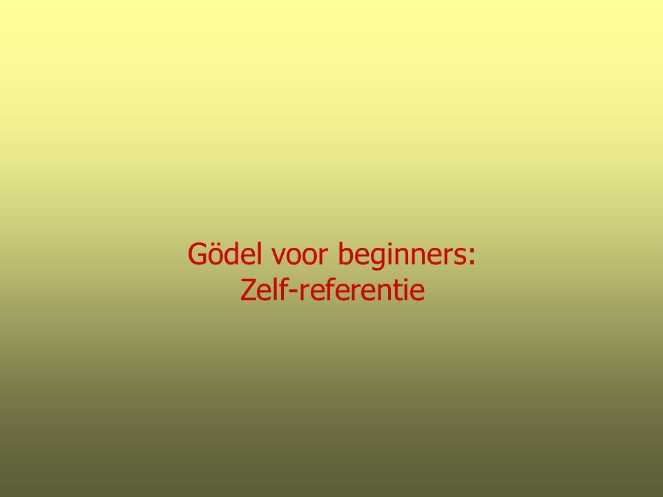 Gödel voor beginners: Zelf-referentie