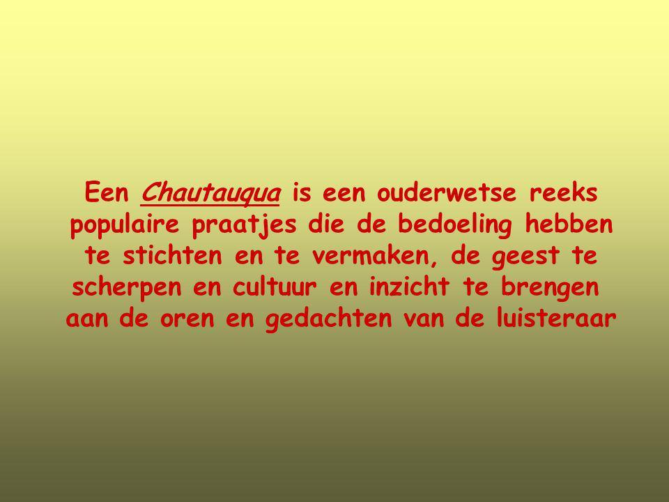 Een Chautauqua is een ouderwetse reeks