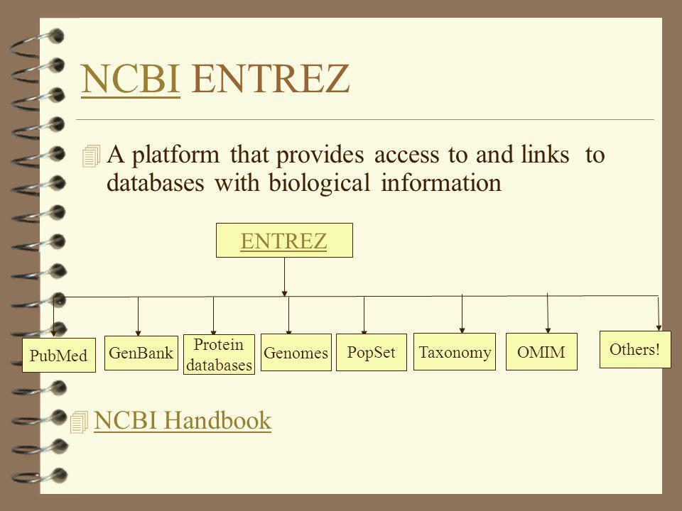 NCBI ENTREZ A platform that provides access to and links to databases with biological information.