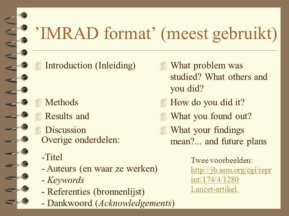 'IMRAD format' (meest gebruikt)