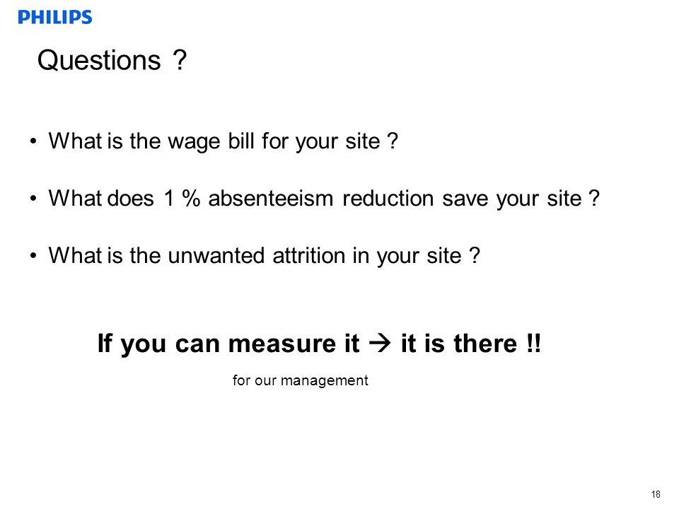 Questions If you can measure it  it is there !! for our management