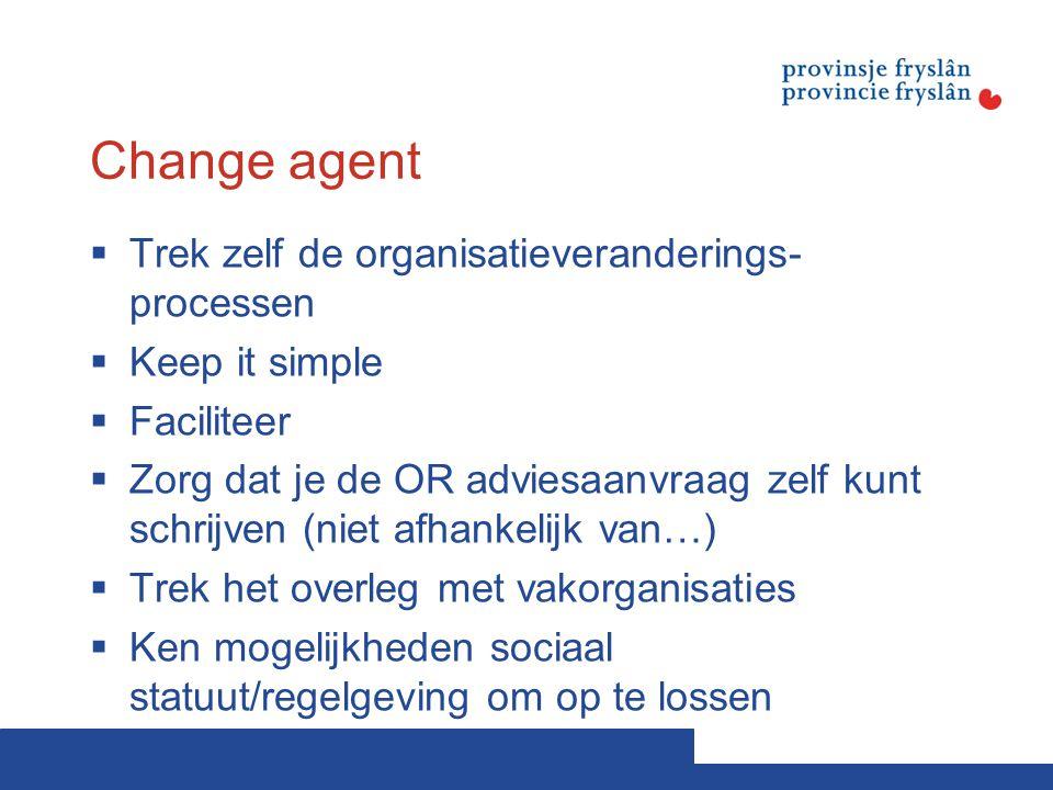 Change agent Trek zelf de organisatieveranderings-processen