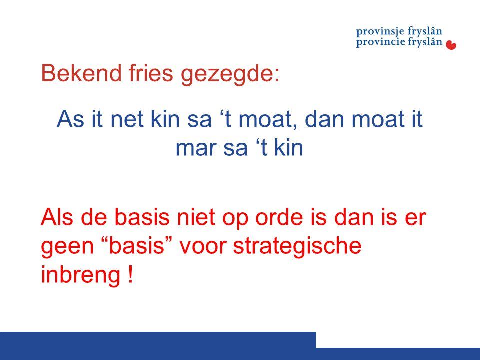 Bekend fries gezegde: